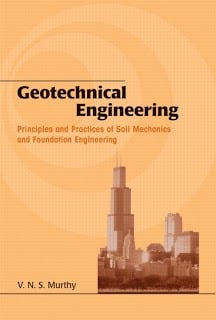 Geotechnical Engineering Principles and Practices of Soil Mechanics and Foundation Engineering