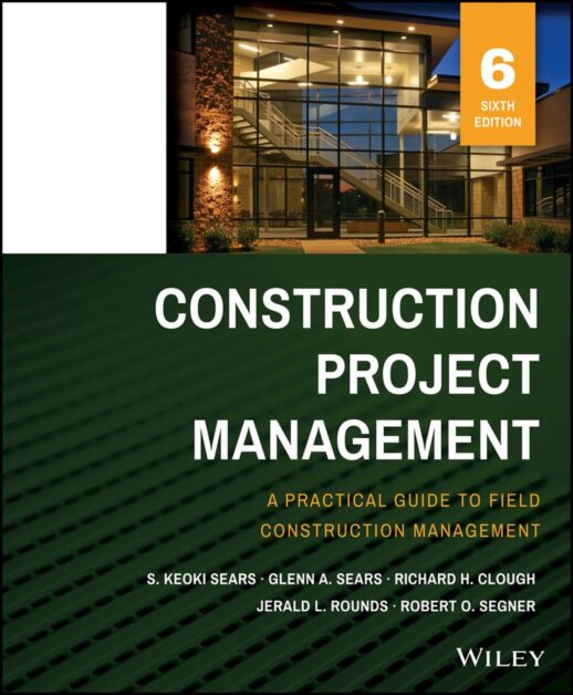 Construction Project Management, Sixth Edition