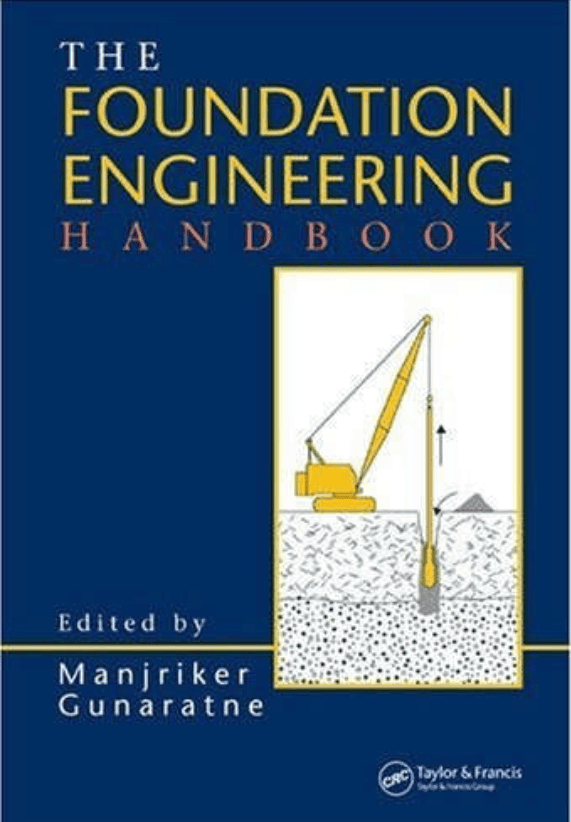 The Foundation Engineering Handbook (Gunaratne)