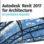 Autodesk Revit 2017 for Architecture