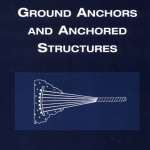 Ground Anchors and Anchored Structures (Xanthakos)
