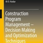 Construction Program Management – Decision Making and Optimization Techniques