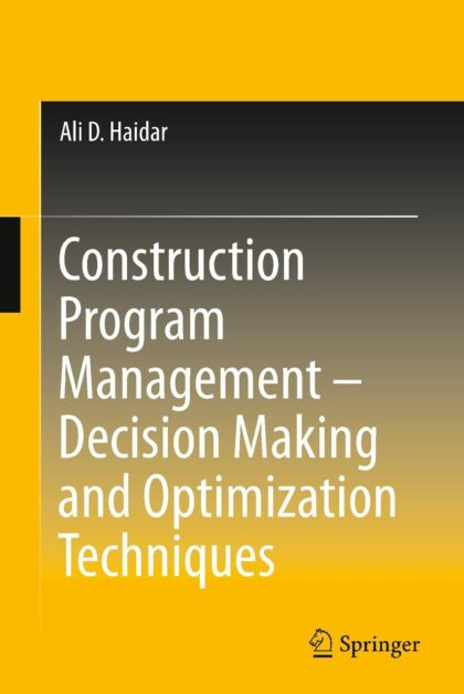 Construction Program Management – Decision Making and Optimization Techniques