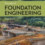 Das B. M., Principles of Foundation Engineering, 8th ed, 2016