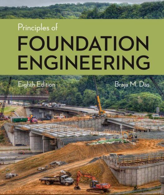 Das B. M., Principles of Foundation Engineering, 8th ed, 2016