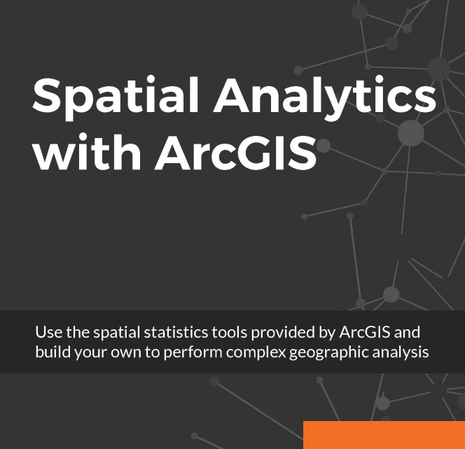 Eric Pimpler – Spatial Analytics with ArcGIS