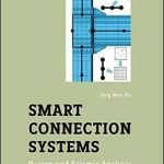 Jong Wan H., Smart Connection Systems – Design and Seismic Analysis, 2015