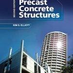 Precast Concrete Structures, Second Edition Kim S. Elliott