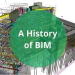 A Brief History of BIM
