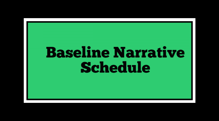 Baseline Narrative Schedule