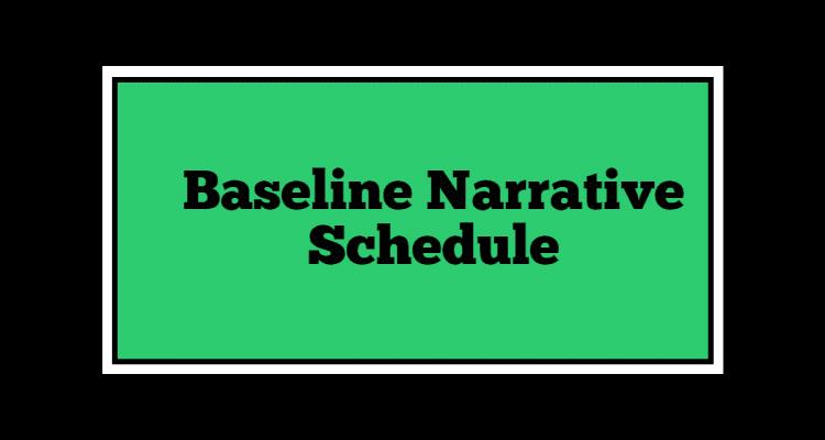 Baseline Narrative Schedule