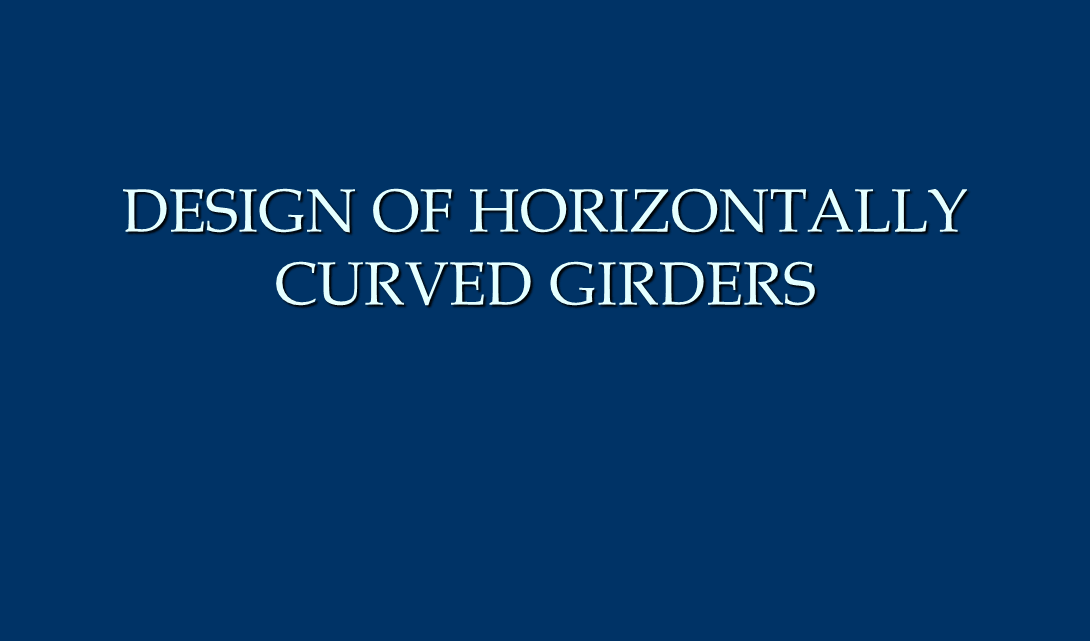 Design Of Horizontally Curved Girders Powerpoint Presentation