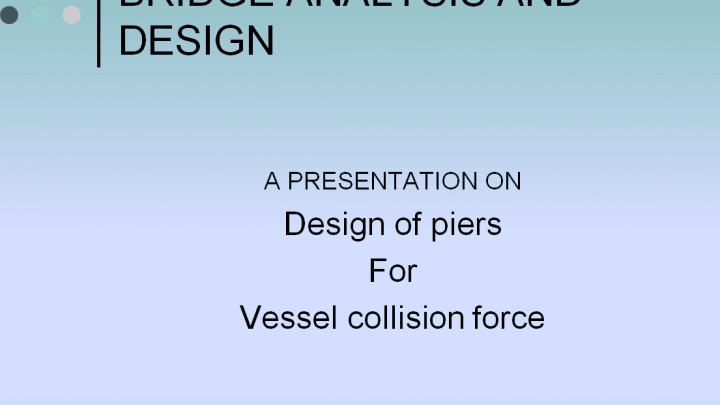 Design of piers For Vessel collision force