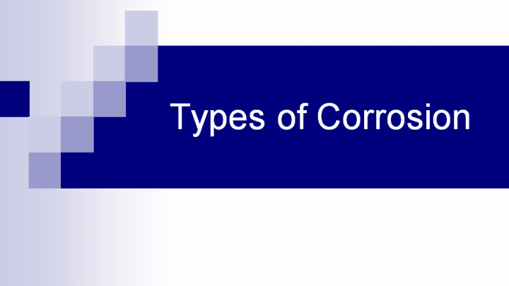 The different forms of Corrosion Presentation