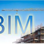 The Benefits Of Incorporating BIM For The Construction Process