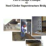 LRFD Design Example for Steel Girder Supertructure Bridge