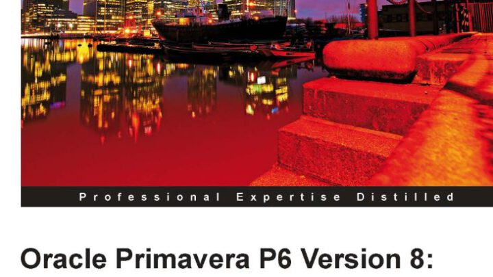 Oracle Primavera P6 Version 8 Project and Portfolio Management