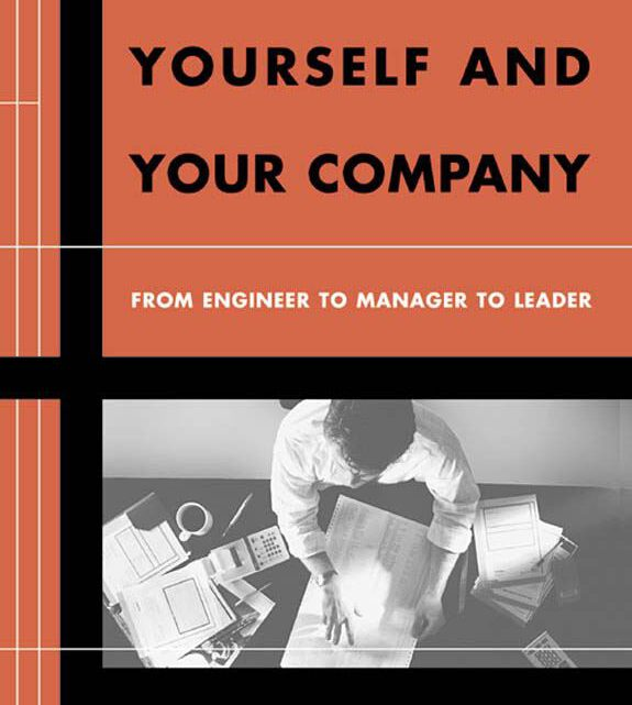 Reengineering Yourself and Your Company – From Engineer to Manager to Leader