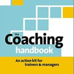 The Coaching Handbook An Action Kit for Trainers & Managers