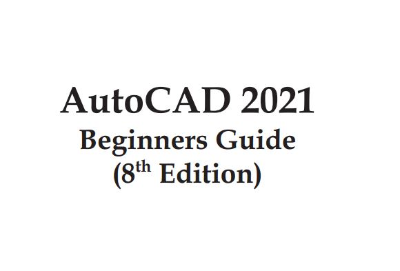 AutoCAD 2021 Beginners Guide Free PDF