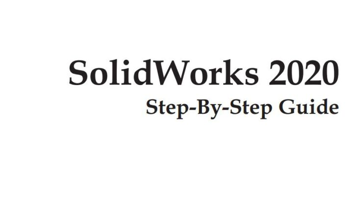 SolidWorks 2020 Step-By-Step Guide Free PDF