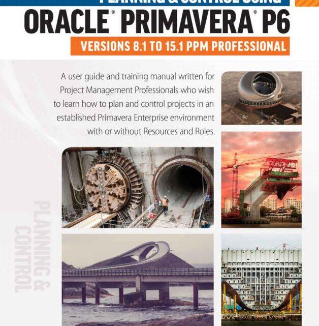 Planning And Control Using ORACLE PRIMAVERA P6