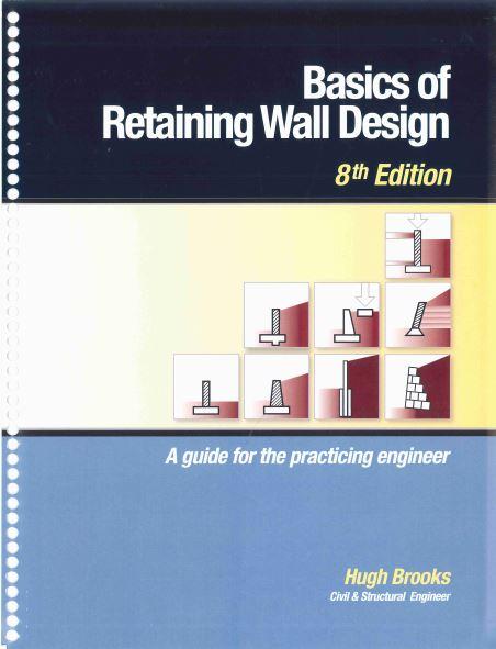 Basics of Retaining Wall Design By Hugh Brooks Free PDF