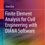 Finite Element Analysis for Civil Engineering with DIANA Software Free PDF