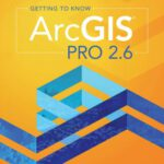 Getting To Know ARCGIS PRO 2.6 Free PDF