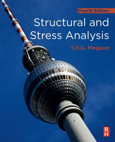 Structural And Stress Analysis – Fourth Edition Free PDF