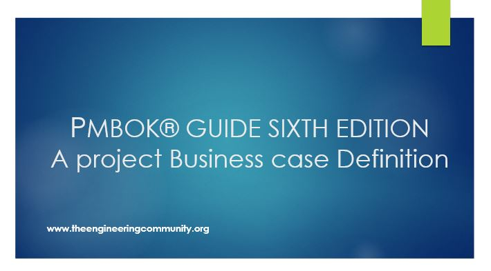PMBOK® GUIDE SIXTH EDITION A project Business case Definition
