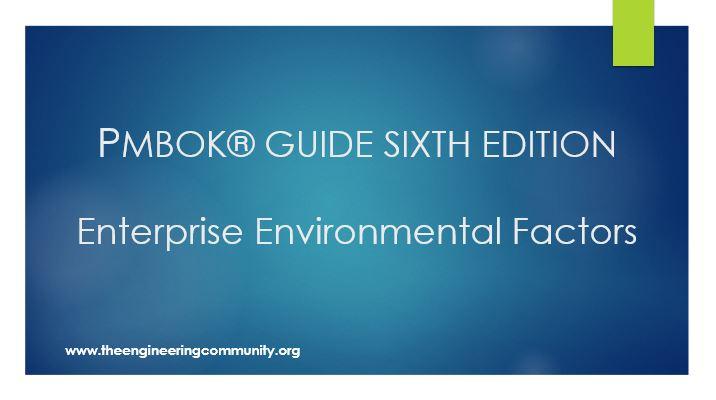 PMBOK® GUIDE SIXTH EDITION Enterprise Environmental Factors