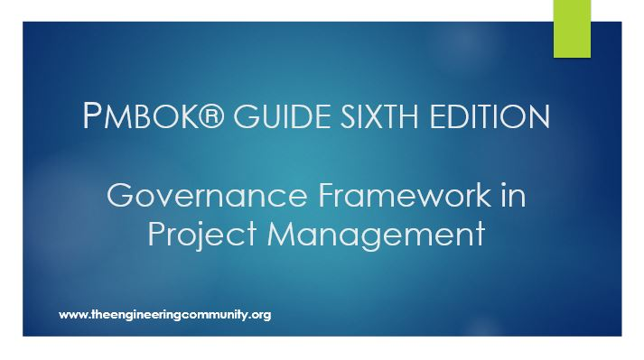 PMBOK® GUIDE SIXTH EDITION Governance Framework in Project Management