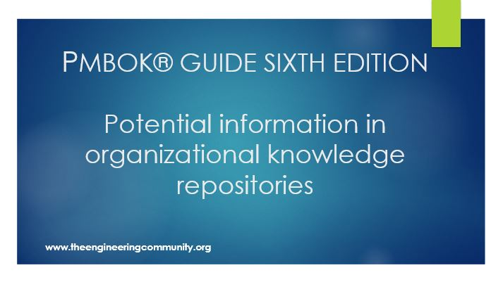 PMBOK® GUIDE SIXTH EDITION Potential information in organizational knowledge repositories