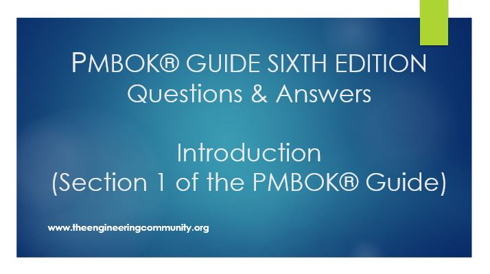 PMBOK® GUIDE SIXTH EDITION Questions & Answers Introduction