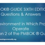 PMBOK® GUIDE SIXTH EDITION Questions & Answers The Environment in Which Project Operate