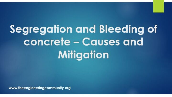 Segregation and Bleeding of concrete – Causes and Mitigation